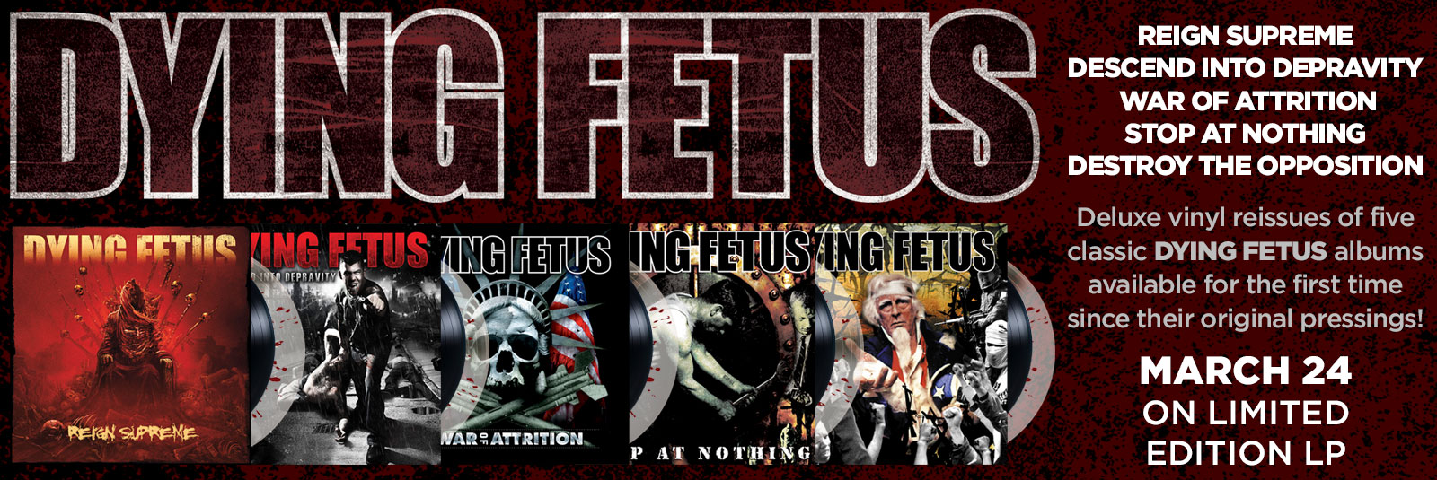 dying-fetus-reissue-reign-supreme-descend-into-depravity-war-of-attrition-LP-stop-at-nothing-12inch-destroy-the-opposition-LP